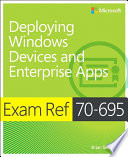 Exam Ref 70 695 Deploying Windows Devices And Enterprise Apps Mcse  Book PDF