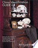 China Identification Guide 6 - Arcadian, Harker, Limoges (American), Princess, Royal, Shenango, Steubenville, Warwick