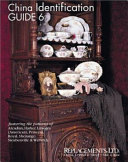 China Identification Guide 6 - Arcadian, Harker, Limoges (American), Princess, Royal, Shenango, Steubenville, Warwick ebook