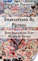 Shakespeare As Fiction