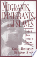 Migrants  Immigrants  and Slaves Book