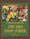 Oh 1001 Homemade High Fiber Recipes