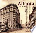 Atlanta Then & Now
