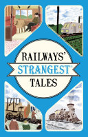 Railways  Strangest Tales