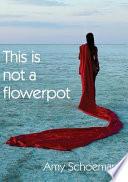 This is Not a Flowerpot