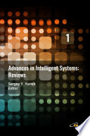Advances in Intelligent Systems  Reviews  Vol  1 Book