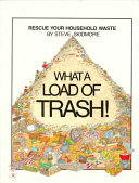 What a Load of Trash  Rescue Your Household Waste