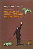 Crisi dello Stato, collasso economico, questione morale