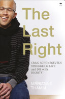 Pdf The Last Right: Craig Schonegevel's Struggles to Live and Die with Dignity