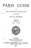 Paris guide, par les principaux écrivains et artistes de la France