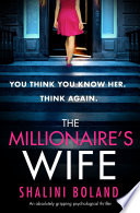 """The Millionaire's Wife: An absolutely gripping psychological thriller"" by Shalini Boland"