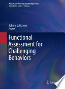 """""""Functional Assessment for Challenging Behaviors"""" by Johnny L. Matson"""