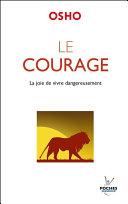 Le courage : La joie de vivre dangereusement Pdf/ePub eBook