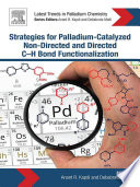 Strategies for Palladium Catalyzed Non directed and Directed C H Bond Functionalization