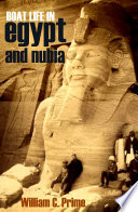 Boat Life in Egypt and Nubia  Abridged  Annotated