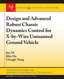 Design and Advanced Robust Chassis Dynamics Control for X by Wire Unmanned Ground Vehicle