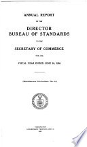 Annual Report of the Director of the Bureau of Standards to the Secretary of Commerce and Labor for the Fiscal Year Ended ...