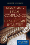 Managing Legal Compliance in the Health Care Industry