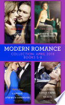 Modern Romance Collection  April 2018 Books 5   8  Vieri s Convenient Vows   Her Wedding Night Surrender   Captive at Her Enemy s Command   Conquering His Virgin Queen
