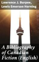 A Bibliography of Canadian Fiction (English) [Pdf/ePub] eBook