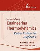 Fundamentals of Engineering Thermodynamics, Student Problem Set Supplement