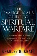 The Evangelical s Guide to Spiritual Warfare