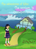 The adventures of Eliza: the mystery in Grandpa's house Pdf