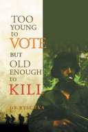 TOO YOUNG TO VOTE BUT OLD ENOUGH TO KILL