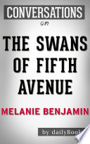 The Swans of Fifth Avenue  A Novel By Melanie Benjamin   Conversation Starters Book