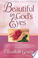 """""""Beautiful in God's Eyes: The Treasures of the Proverbs 31 Woman"""" by Elizabeth George"""