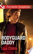 Bodyguard Daddy (Mills & Boon Romantic Suspense) (Bachelor Bodyguards, Book 2)