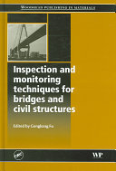 Inspection and Monitoring Techniques for Bridges and Civil Structures