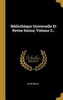 Bibliothèque Universelle Et Revue Suisse, |...