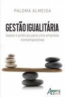 Gestão Igualitária: Bases e Práticas para Uma Empresa Contemporânea