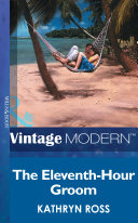 The Eleventh Hour Groom  Mills   Boon Modern