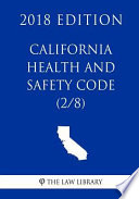 California Health and Safety Code (2/8) (2018 Edition)