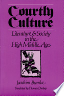 """""""Courtly Culture: Literature and Society in the High Middle Ages"""" by Joachim Bumke, Thomas Dunlap, Thomas J. Dunlap"""