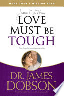 """Love Must Be Tough: New Hope for Marriages in Crisis"" by James C. Dobson"