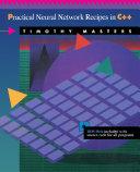 Practical Neural Network Recipies in C++