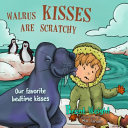 Walrus Kisses Are Scratchy