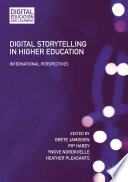 """Digital Storytelling in Higher Education: International Perspectives"" by Grete Jamissen, Pip Hardy, Yngve Nordkvelle, Heather Pleasants"