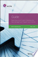 Guide  Reporting on an Entity s Cybersecurity Risk Management Program and Controls  2017