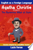 The Mysterious Affair at Styles  Annotated    English as a Second or Foreign Language Edition by Lazlo Ferran