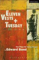 Eleven Vests     Tuesday