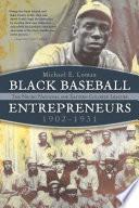 Black Baseball Entrepreneurs  1902 1931