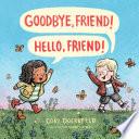 Goodbye  Friend  Hello  Friend