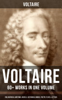 VOLTAIRE  60  Works in One Volume   Philosophical Writings  Novels  Historical Works  Poetry  Plays   Letters
