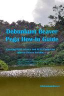 Debunkum Beaver Pega How to Guide