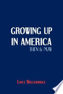 Growing Up In America Then And Now Book