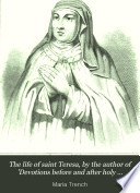 The life of saint Teresa  by the author of  Devotions before and after holy communion